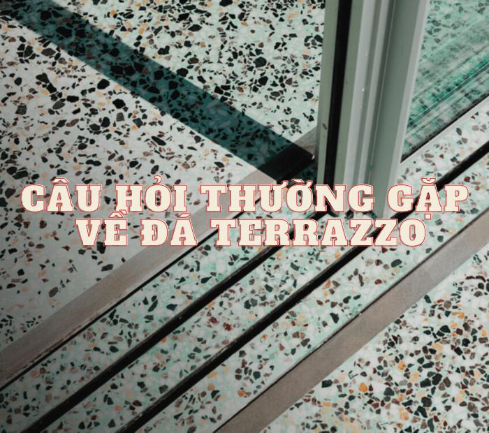 cau-hoi-thuong-gap-ve-terrazzo