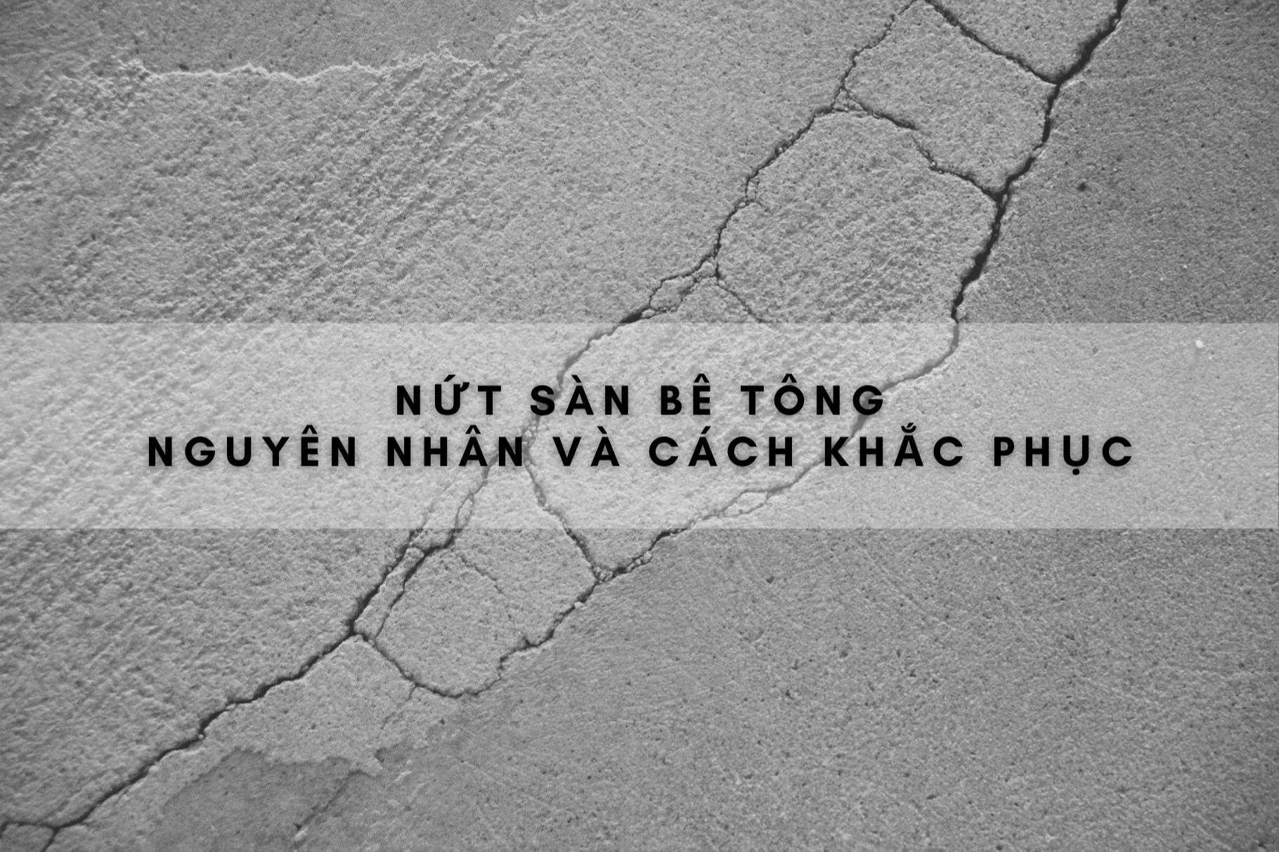 khac-phuc-nut-san-be-tong