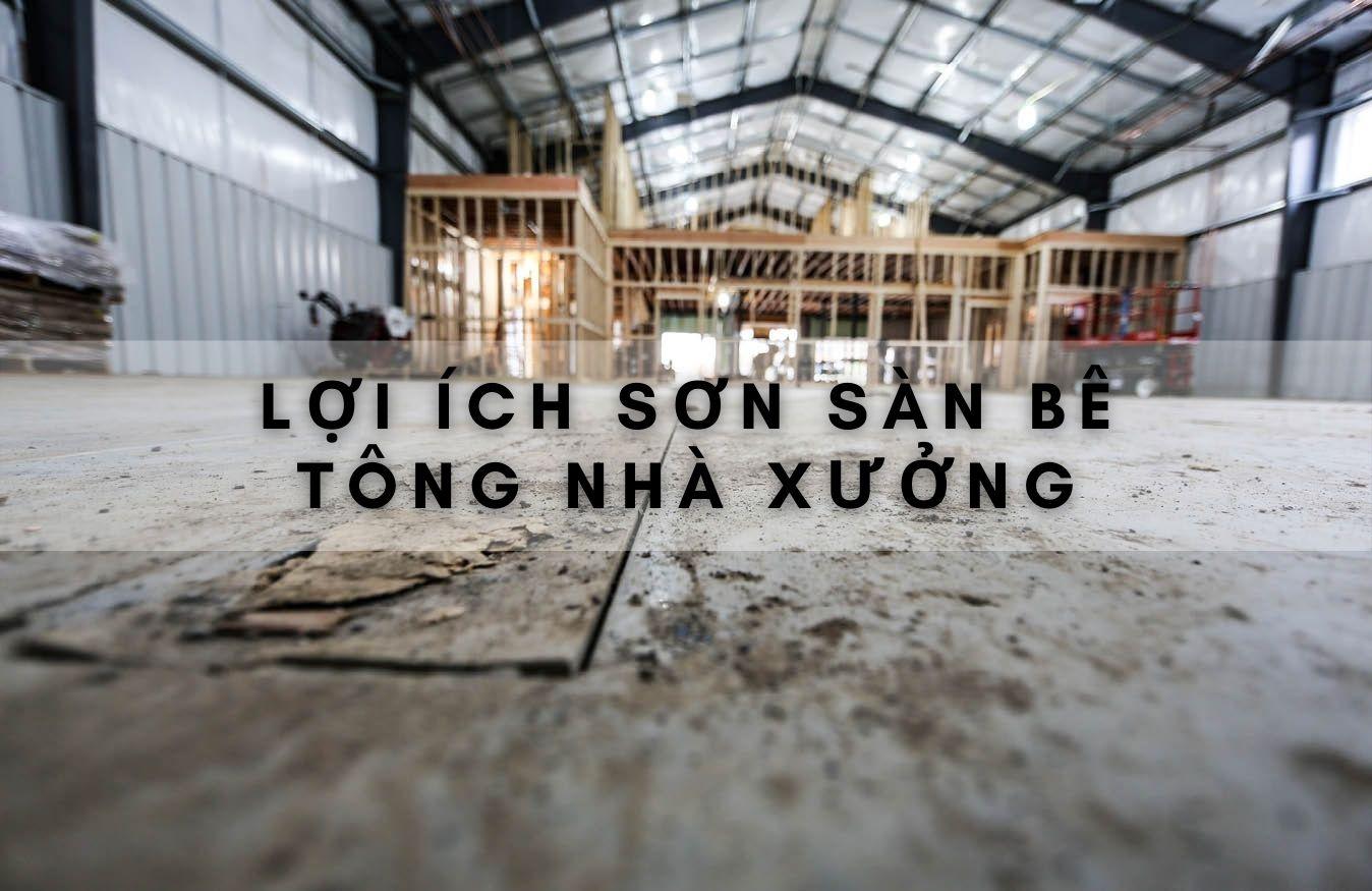 loi-ich-son-phu-san-be-tong-nha-xuong