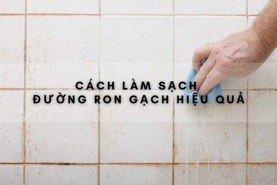 cach-lam-sach-ron-gach-don-gian