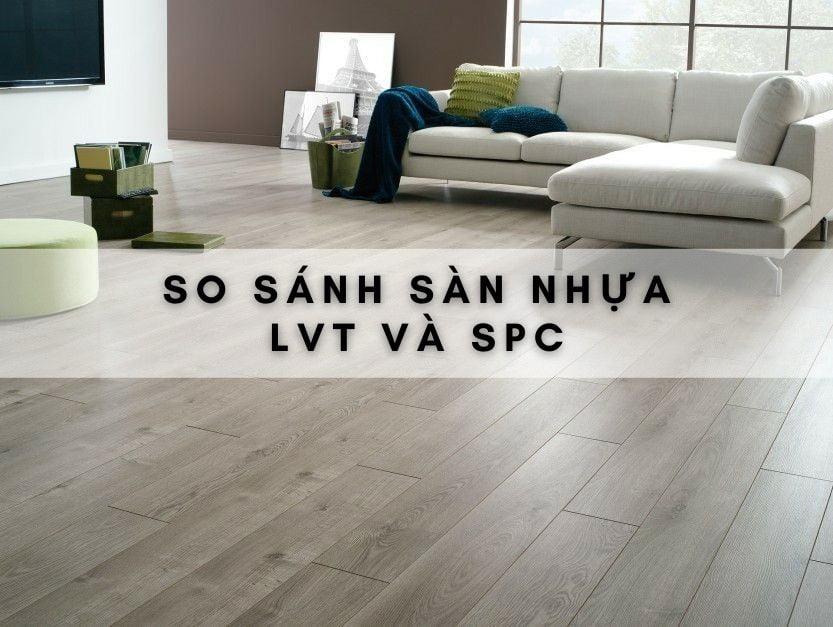 so-sanh-san-nhua-lvt-va-spc
